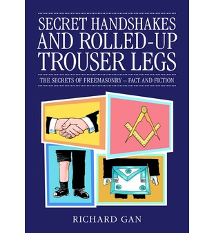Secret Handshakes and Rolled-Up Trouser legs  Masonic ebook | 9780853184416